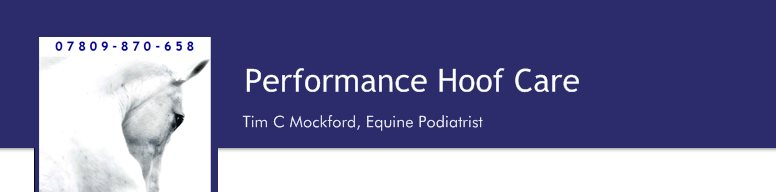 Performance Hoof Care - Tim C Mockford, Independent Hoof Care Specialist